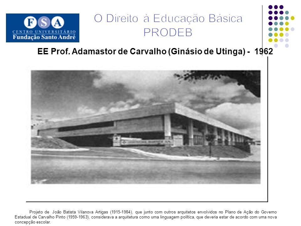 EE Prof. Adamastor de Carvalho (Ginásio de Utinga) - 1962 Projeto de João Batista Vilanova Artigas (1915-1984), que junto com outros arquitetos envolv