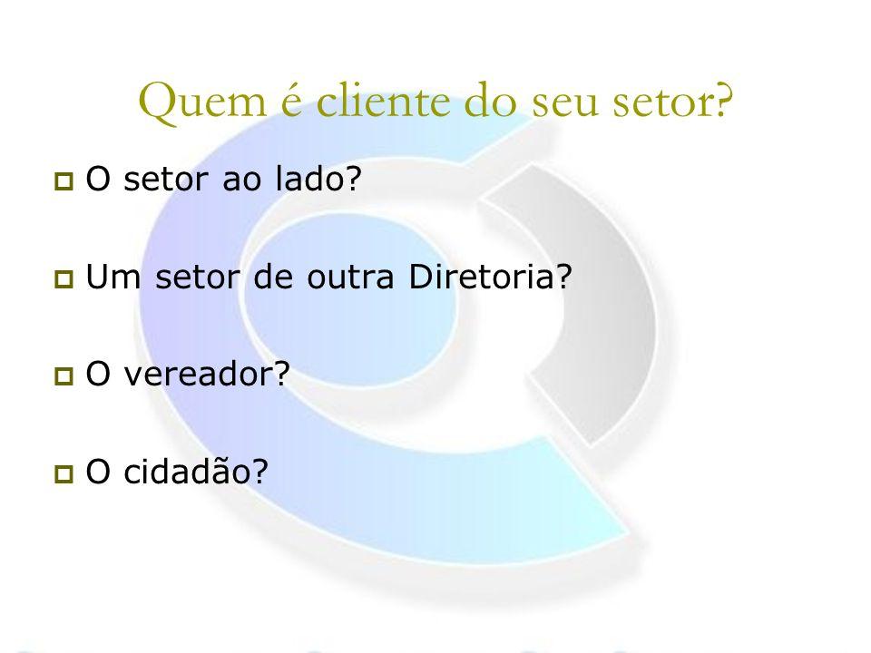 CLIENTE O servidor é cliente do chefe? O chefe é cliente do servidor?