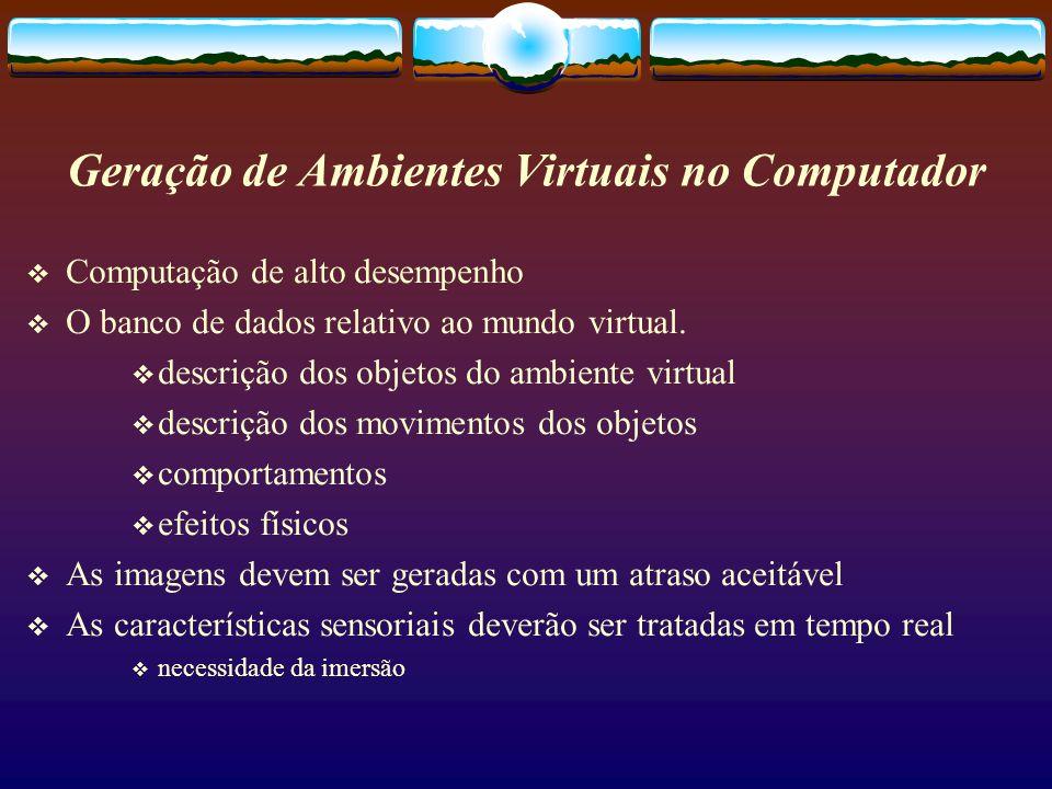 Computação de alto desempenho O banco de dados relativo ao mundo virtual. descrição dos objetos do ambiente virtual descrição dos movimentos dos objet