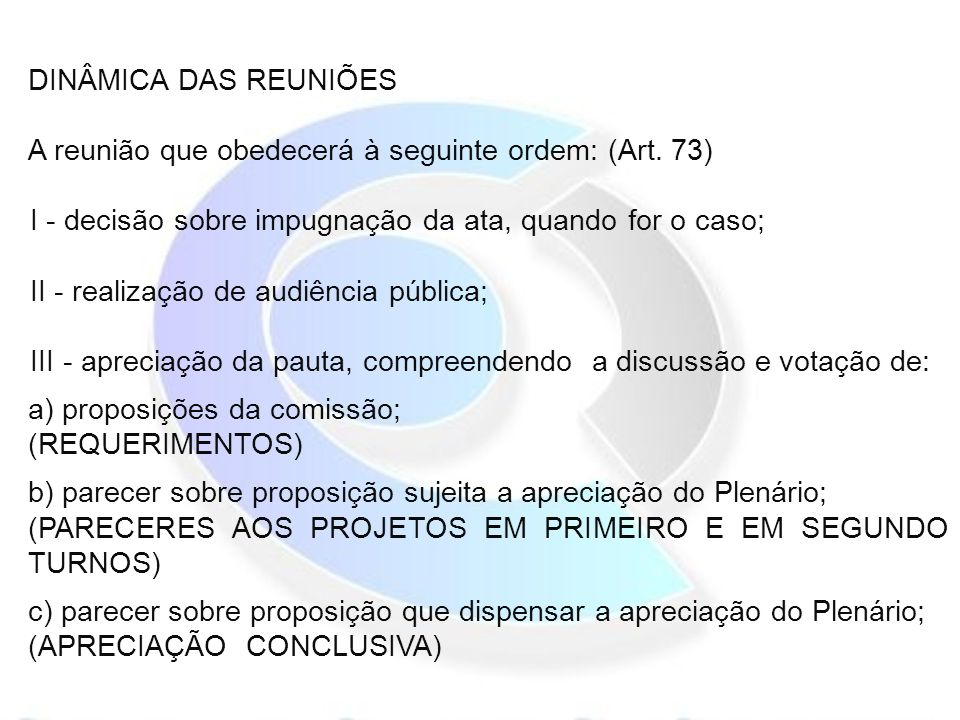 DINÂMICA DAS REUNIÕES A reunião que obedecerá à seguinte ordem: (Art.