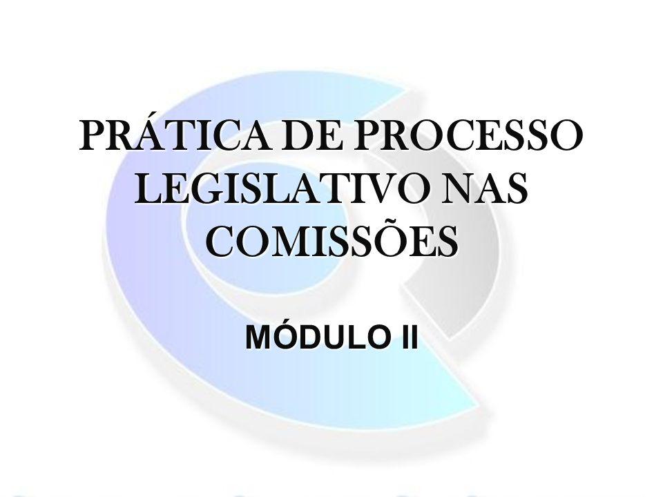 PRÁTICA DE PROCESSO LEGISLATIVO NAS COMISSÕES MÓDULO II