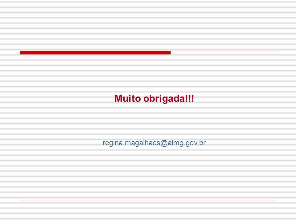 Muito obrigada!!! regina.magalhaes@almg.gov.br