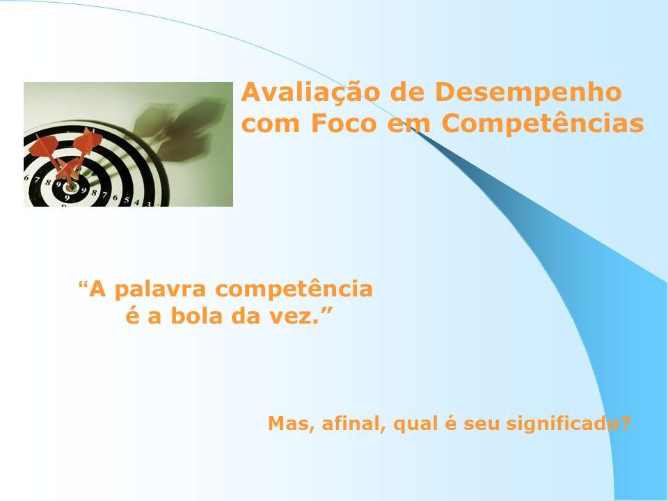 Avaliação do servidor - Indicadores Cada competência possui indicadores.