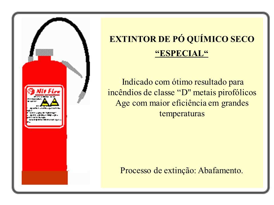 EXTINTOR DE PÓ QUÍMICO SECO ESPECIAL Indicado com ótimo resultado para incêndios de classe D