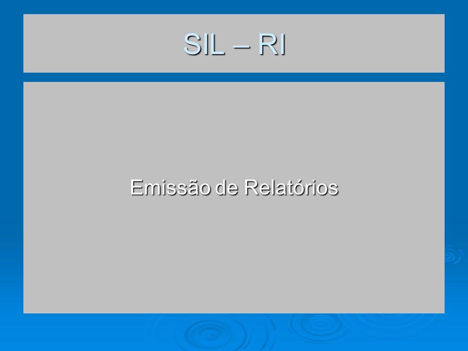 SIL – RI Emissão de Relatórios