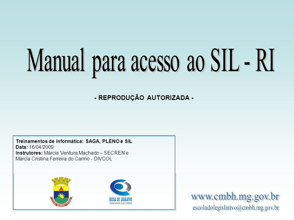 Treinamentos de Informática: SAGA, PLENO e SIL Data: 16/04/2009 Instrutores: Márcia Ventura Machado – SECREN e Márcia Cristina Ferreira do Carmo - DIV