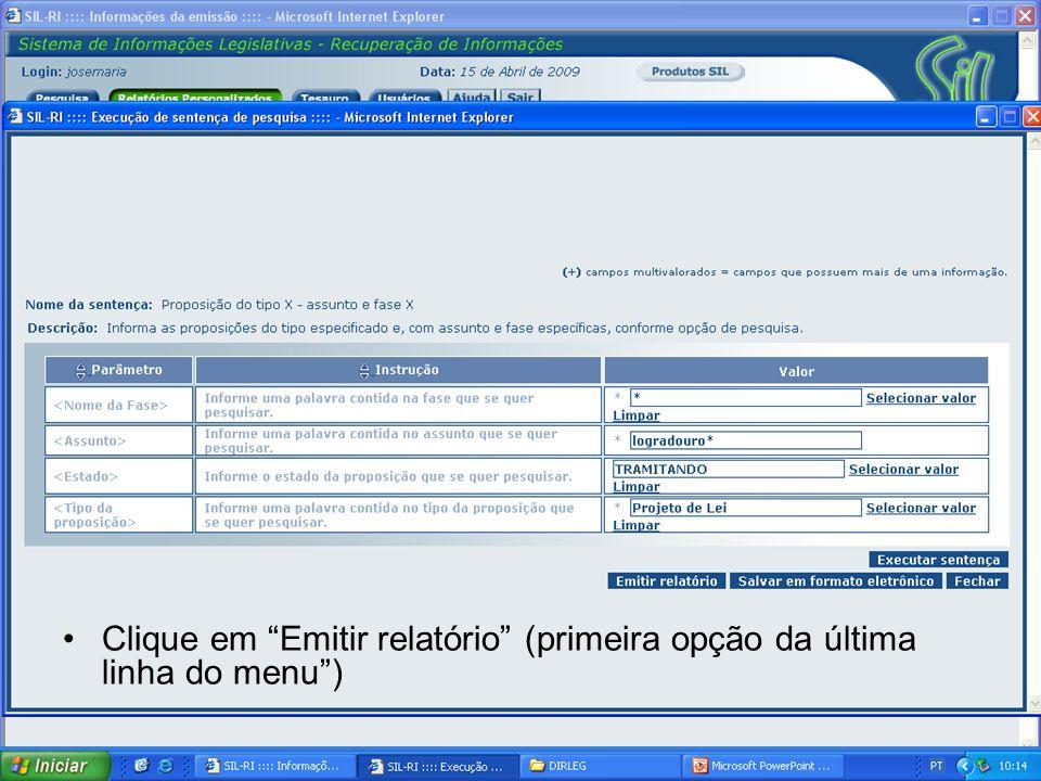 Clique em Emitir relatório (primeira opção da última linha do menu)