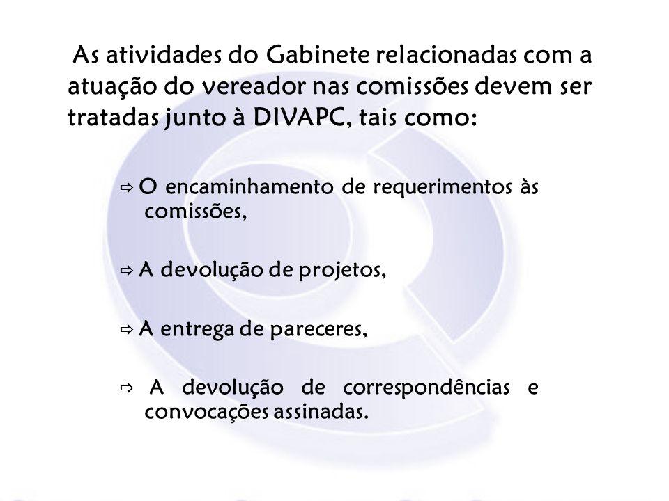O encaminhamento de requerimentos às comissões, A devolução de projetos, A entrega de pareceres, A devolução de correspondências e convocações assinad