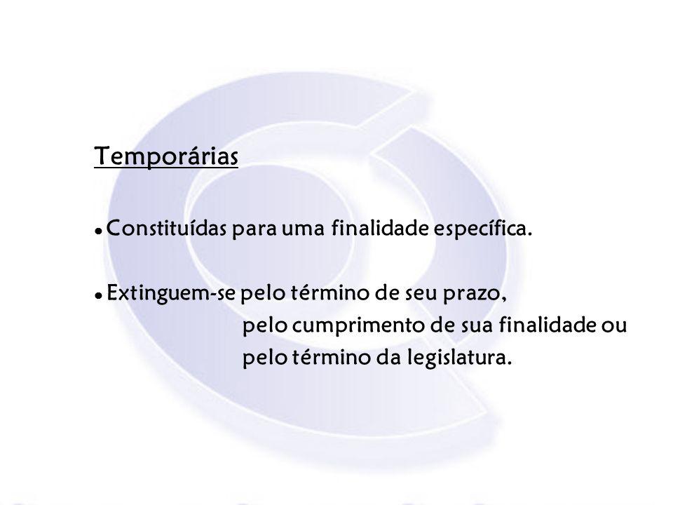 Temporárias Constituídas para uma finalidade específica. Extinguem-se pelo término de seu prazo, pelo cumprimento de sua finalidade ou pelo término da