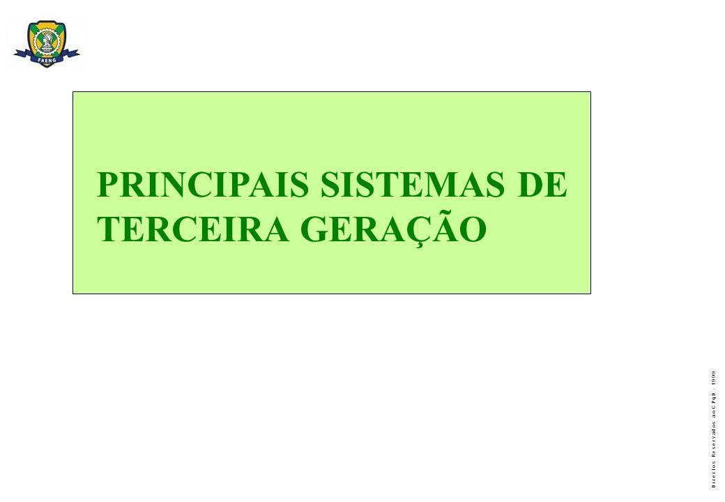 D i r e i t o s R e s e r v a d o s a o C P q D - 1 9 9 9 PRINCIPAIS SISTEMAS DE TERCEIRA GERAÇÃO