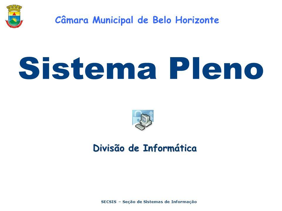 SECSIS – Seção de Sistemas de Informação Câmara Municipal de Belo Horizonte Divisão de Informática