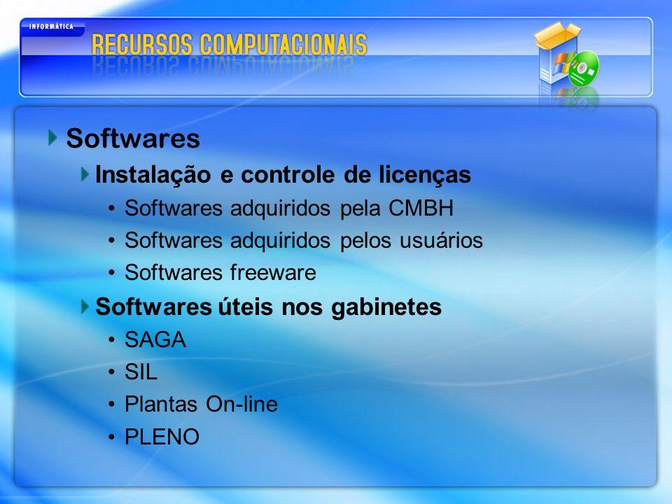 Softwares Instalação e controle de licenças Softwares adquiridos pela CMBH Softwares adquiridos pelos usuários Softwares freeware Softwares úteis nos