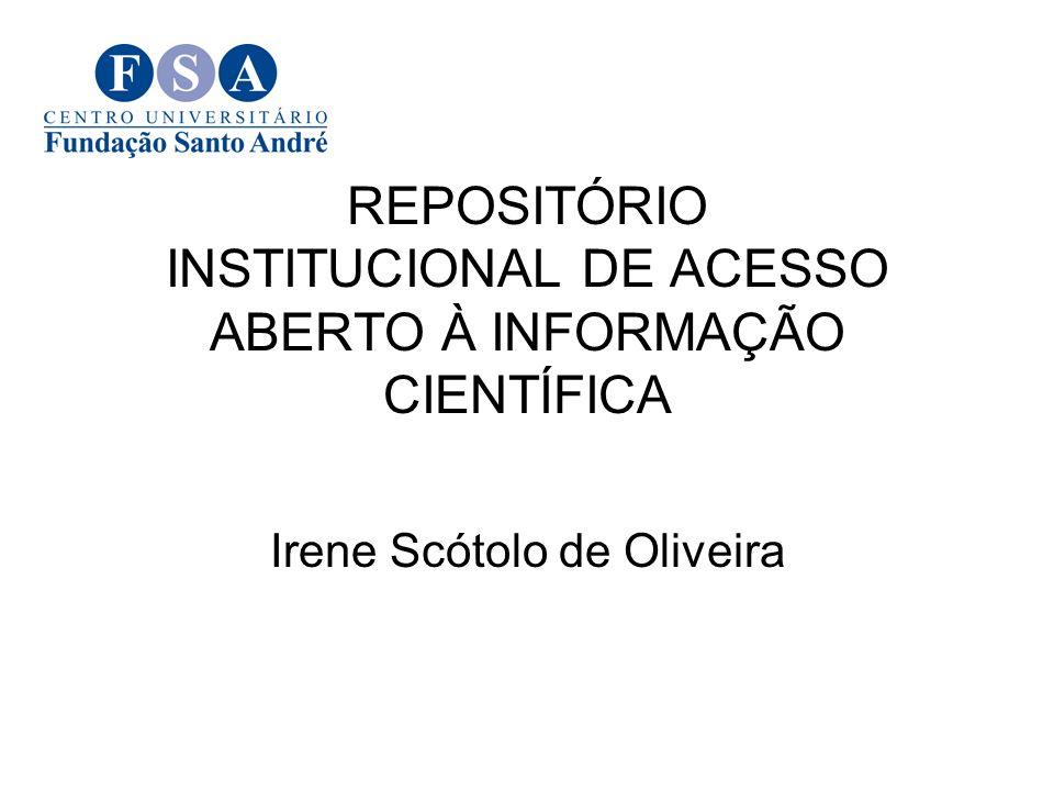 REPOSITÓRIO INSTITUCIONAL DE ACESSO ABERTO À INFORMAÇÃO CIENTÍFICA Irene Scótolo de Oliveira