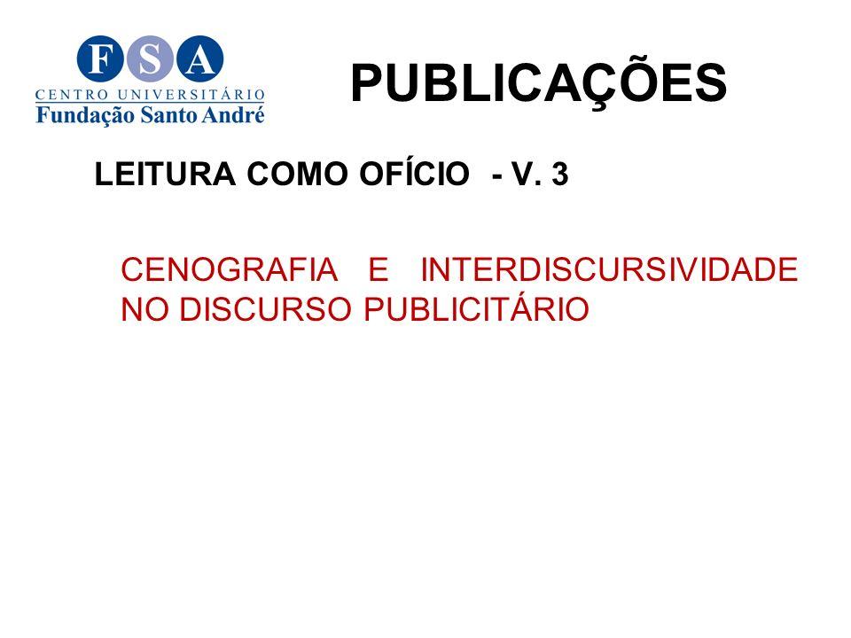 LEITURA COMO OFÍCIO - V. 3 CENOGRAFIA E INTERDISCURSIVIDADE NO DISCURSO PUBLICITÁRIO PUBLICAÇÕES