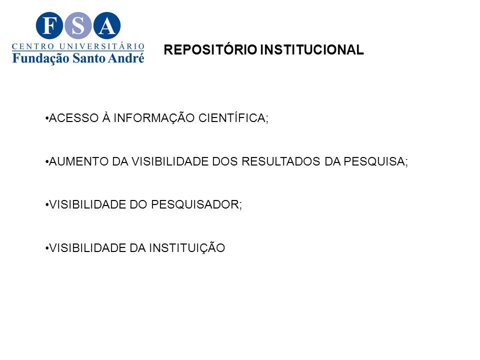 REPOSITÓRIO INSTITUCIONAL ACESSO À INFORMAÇÃO CIENTÍFICA; AUMENTO DA VISIBILIDADE DOS RESULTADOS DA PESQUISA; VISIBILIDADE DO PESQUISADOR; VISIBILIDAD