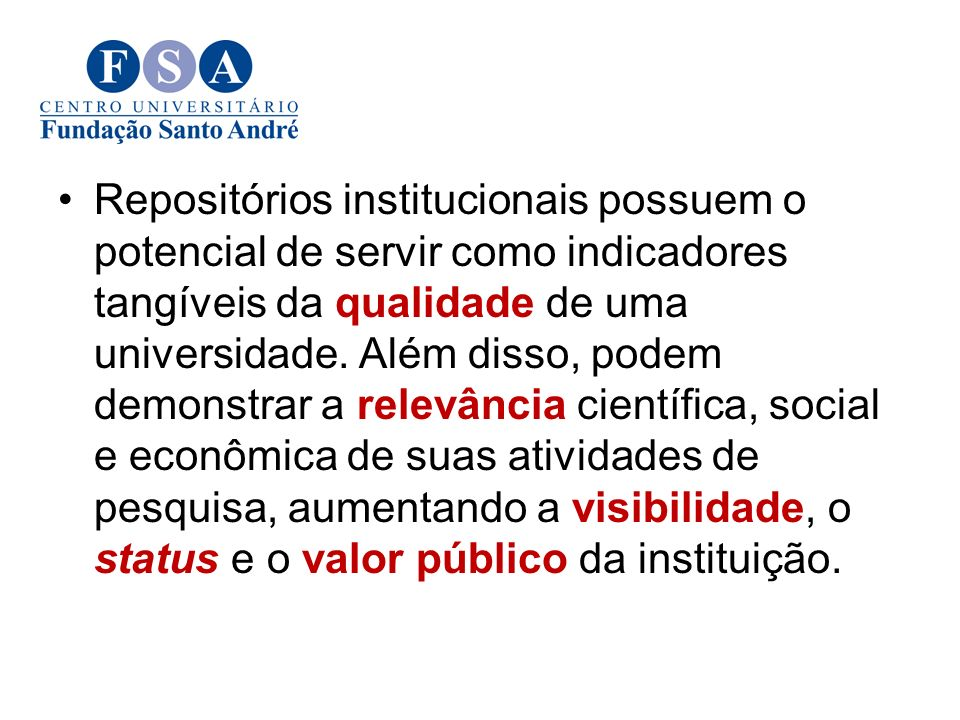 POLÍTICA A política de funcionamento do repositório institucional é fundamental para seu o estabelecimento como serviço de informação e reconhecimento por parte da comunidade.