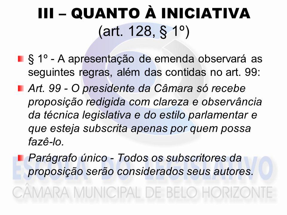 III – QUANTO À INICIATIVA (art.