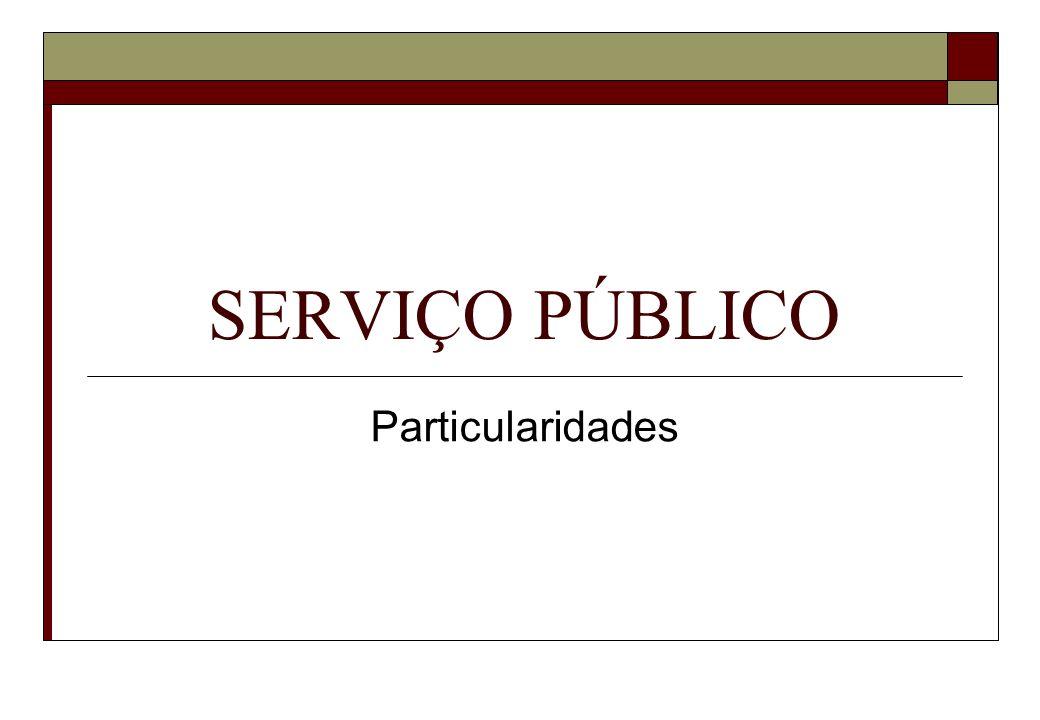 SERVIÇO PÚBLICO Particularidades