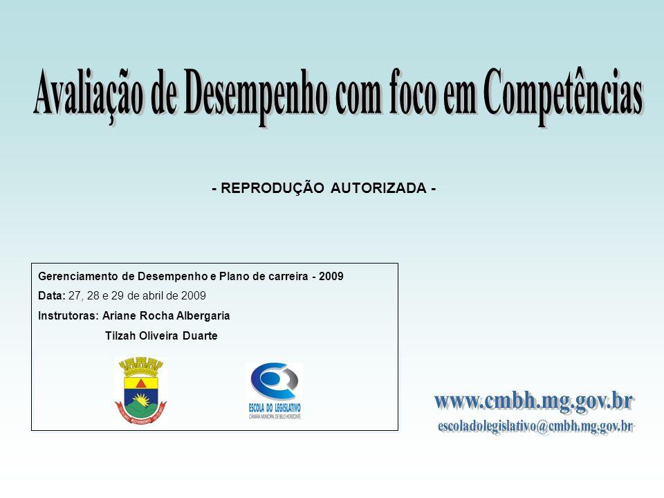 Gerenciamento de Desempenho e Plano de carreira - 2009 Data: 27, 28 e 29 de abril de 2009 Instrutoras: Ariane Rocha Albergaria Tilzah Oliveira Duarte