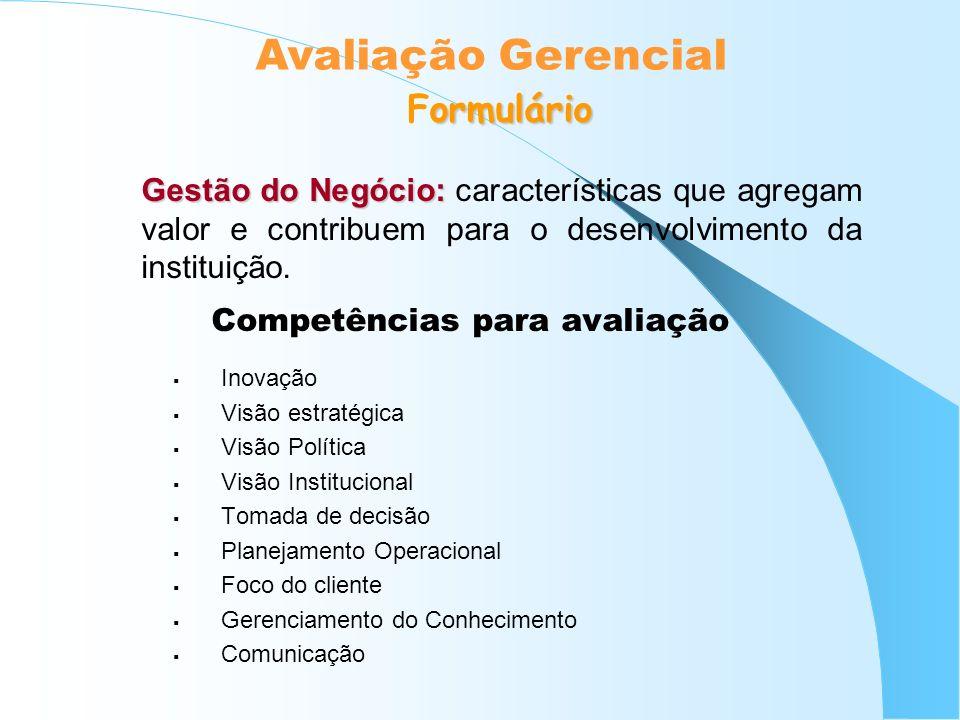 Gestão do Negócio: Gestão do Negócio: características que agregam valor e contribuem para o desenvolvimento da instituição. Competências para avaliaçã