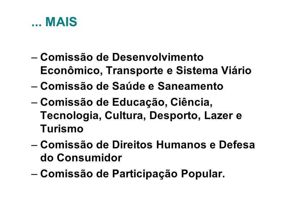 ... MAIS –Comissão de Desenvolvimento Econômico, Transporte e Sistema Viário –Comissão de Saúde e Saneamento –Comissão de Educação, Ciência, Tecnologi