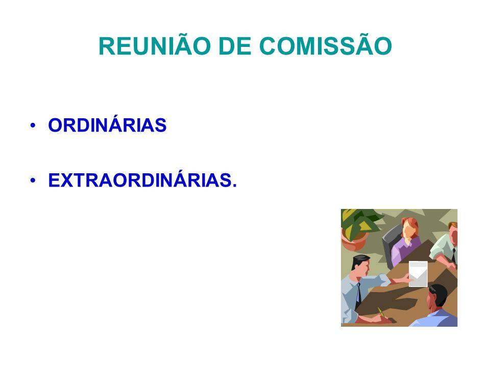 REUNIÃO DE COMISSÃO ORDINÁRIAS EXTRAORDINÁRIAS.