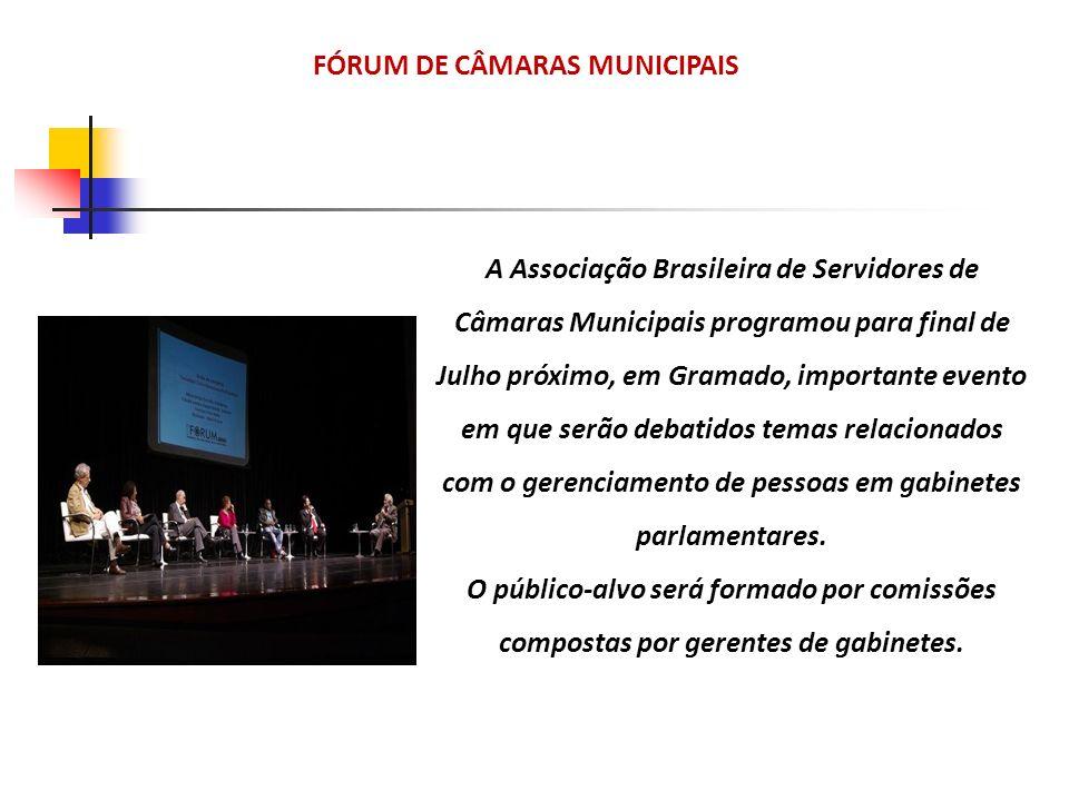 A Associação Brasileira de Servidores de Câmaras Municipais programou para final de Julho próximo, em Gramado, importante evento em que serão debatido