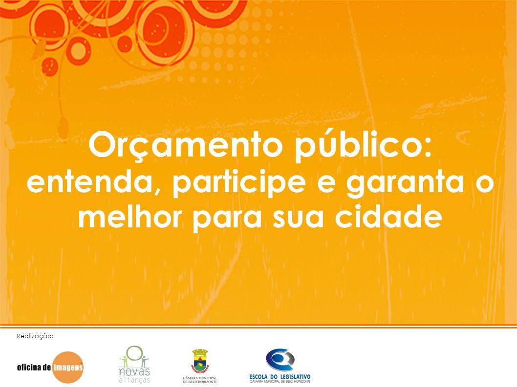 Orçamento público: entenda, participe e garanta o melhor para sua cidade Realização: