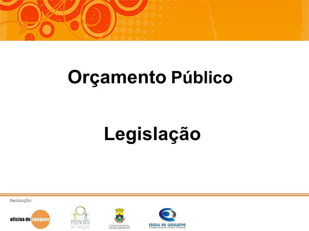 Realização: Orçamento Público Legislação