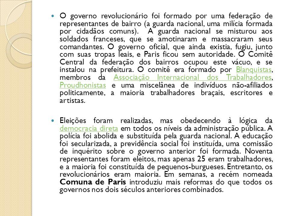 O governo revolucionário foi formado por uma federação de representantes de bairro (a guarda nacional, uma milícia formada por cidadãos comuns). A gua