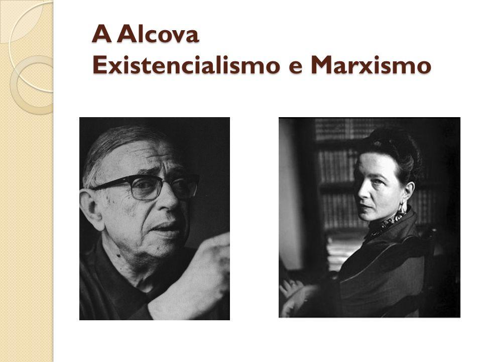 A Alcova Existencialismo e Marxismo