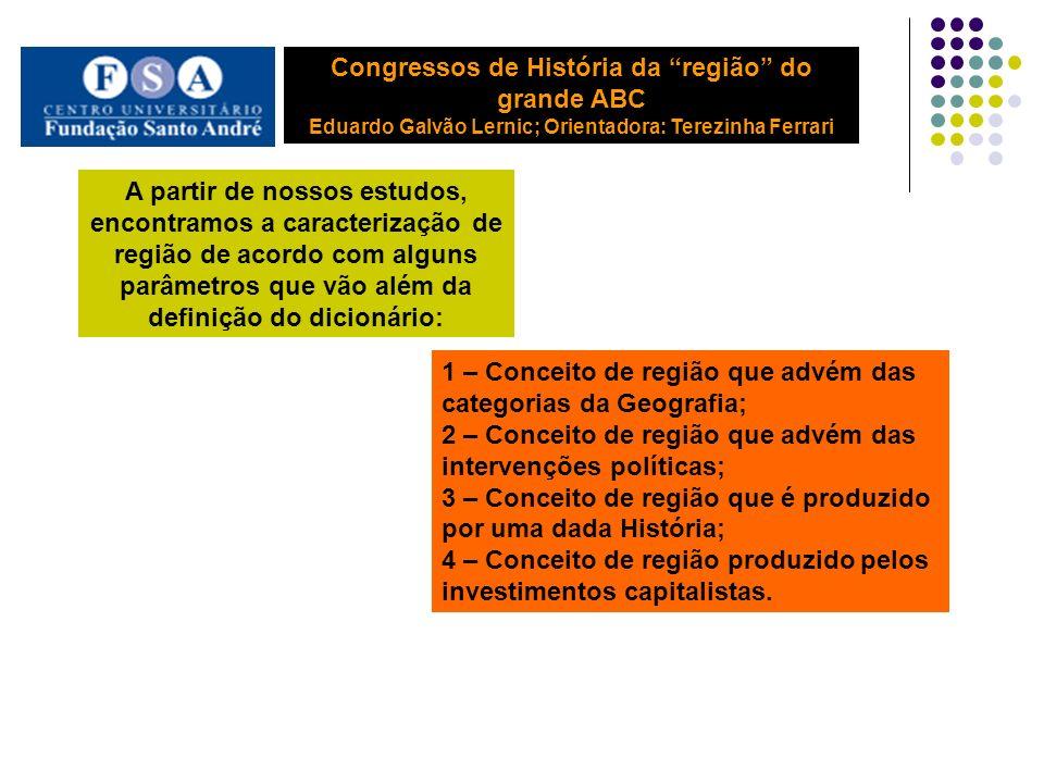 Ao que parece, a caracterização de região a partir do conceito histórico é o mais pautado: O próprio IBGE assume esta postura:...