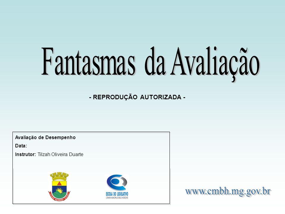 Avaliação de Desempenho Data: Instrutor: Tilzah Oliveira Duarte - REPRODUÇÃO AUTORIZADA -