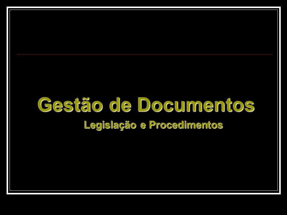 Legislação e Procedimentos Gestão de Documentos