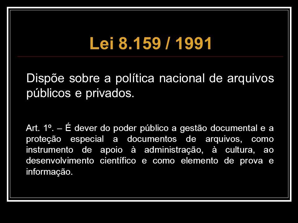 Dispõe sobre a política nacional de arquivos públicos e privados.