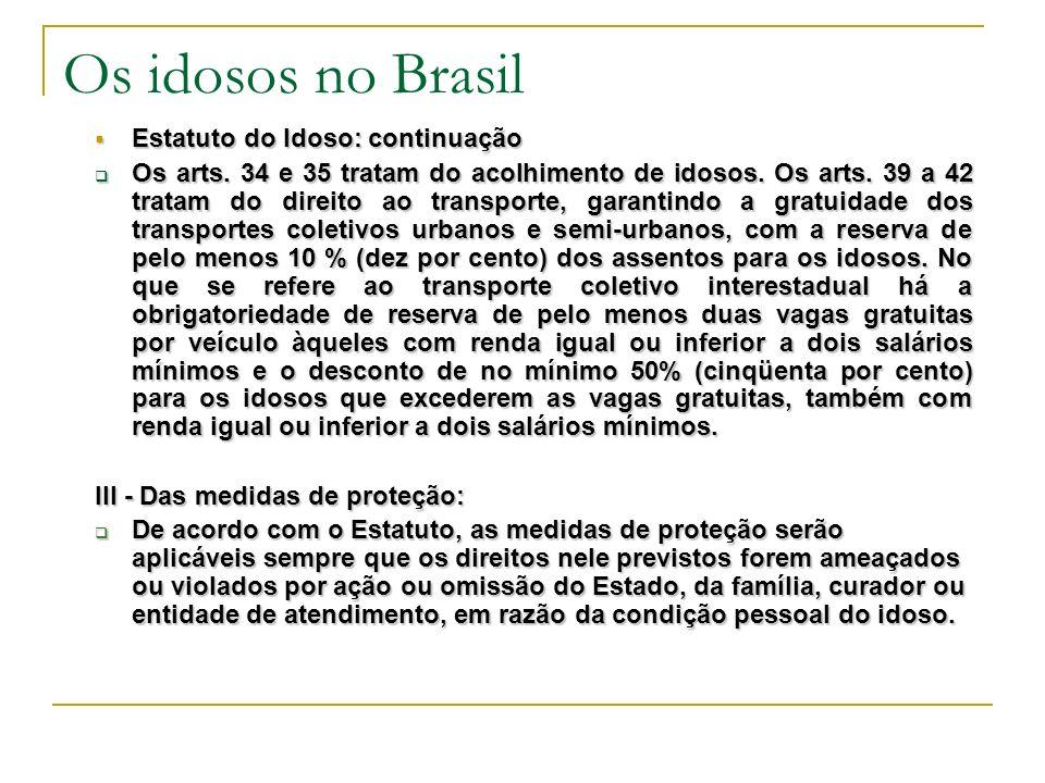 Os idosos no Brasil Estatuto do Idoso: continuação Estatuto do Idoso: continuação Os arts.