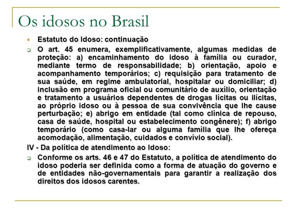 Os idosos no Brasil Estatuto do Idoso: continuação Estatuto do Idoso: continuação O art.