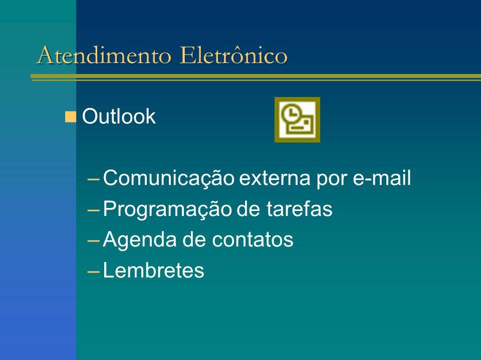 Intranet –Comunicação interna –Divulgação –Acesso a materiais de cursos, formulários, clipping Atendimento Eletrônico