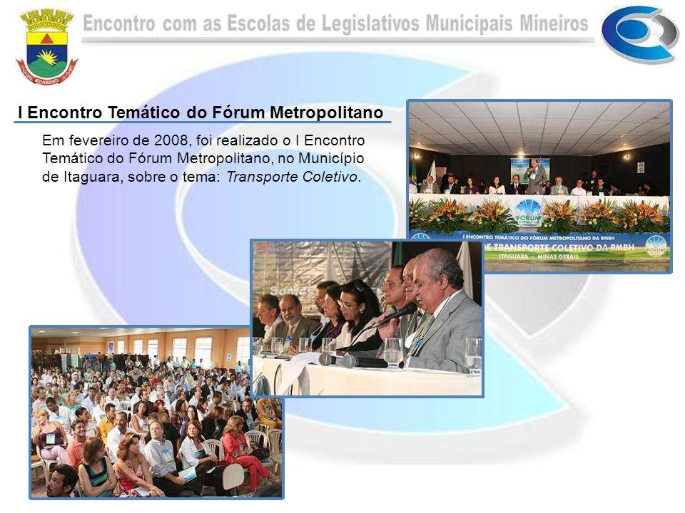 Em fevereiro de 2008, foi realizado o I Encontro Temático do Fórum Metropolitano, no Município de Itaguara, sobre o tema: Transporte Coletivo.