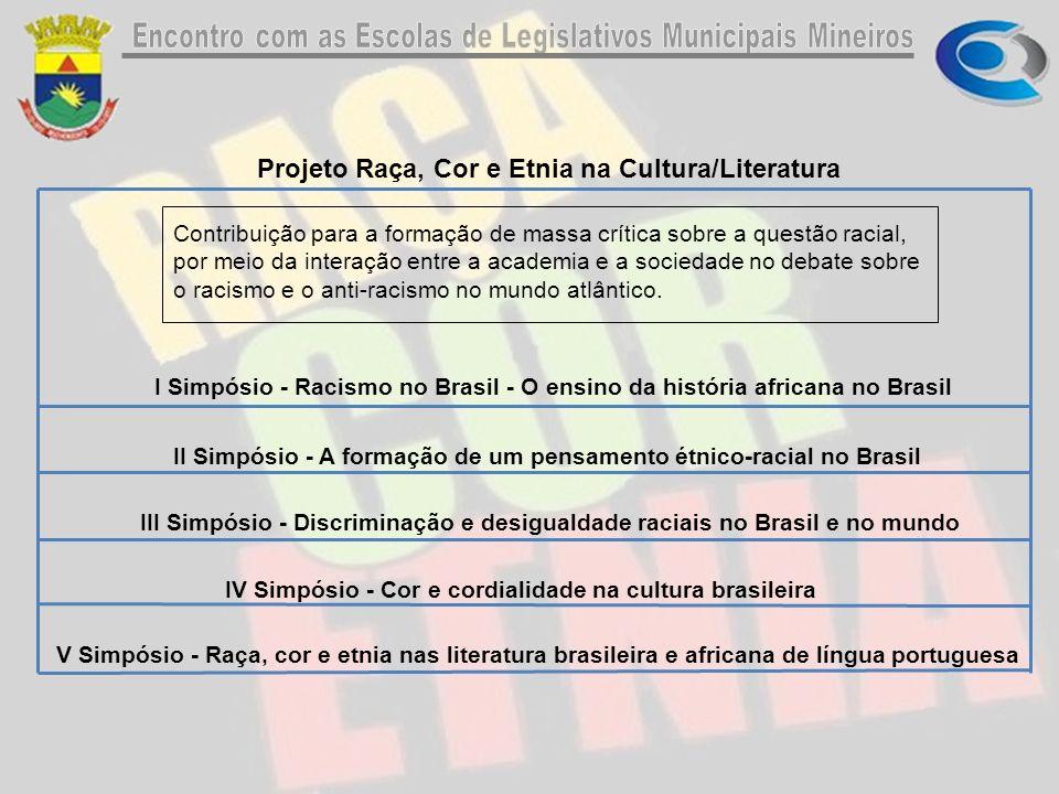 Projeto Raça, Cor e Etnia na Cultura/Literatura Contribuição para a formação de massa crítica sobre a questão racial, por meio da interação entre a academia e a sociedade no debate sobre o racismo e o anti-racismo no mundo atlântico.
