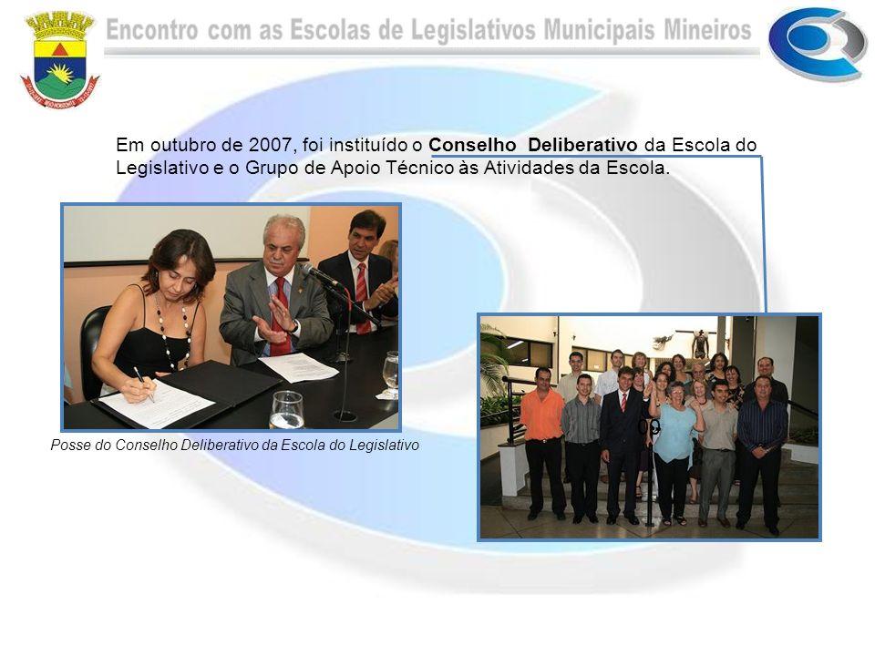 00 Posse do Conselho Deliberativo da Escola do Legislativo Em outubro de 2007, foi instituído o Conselho Deliberativo da Escola do Legislativo e o Grupo de Apoio Técnico às Atividades da Escola.