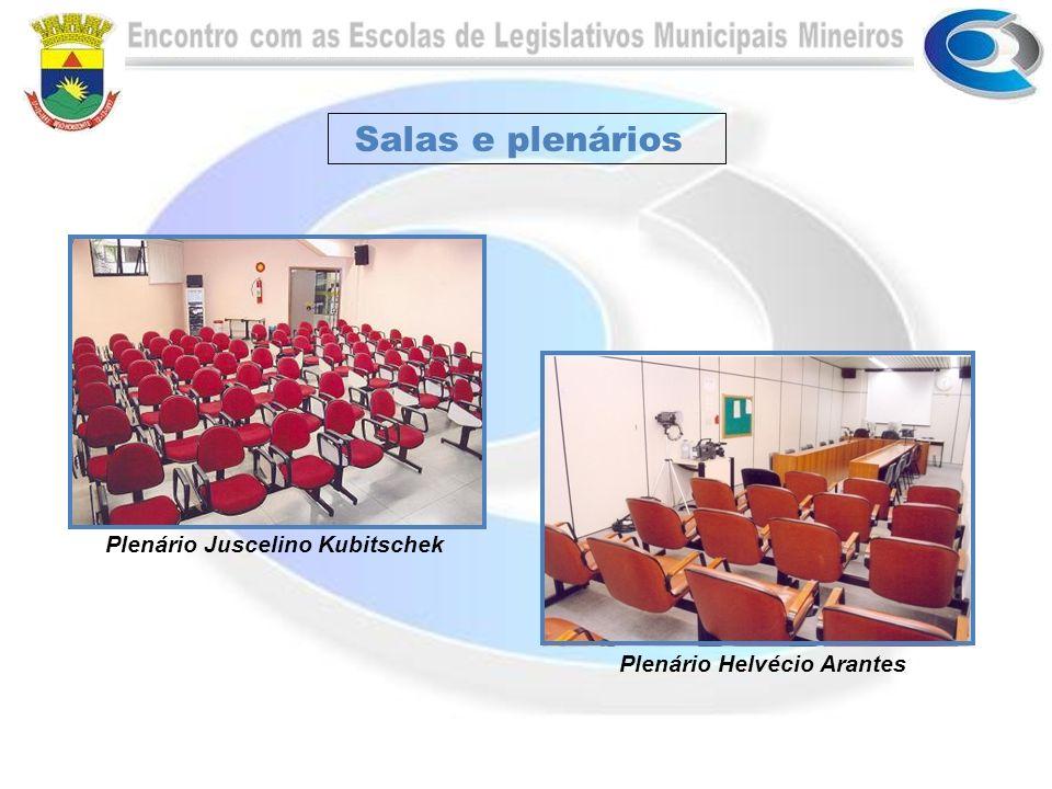 Salas e plenários Plenário Juscelino Kubitschek Plenário Helvécio Arantes