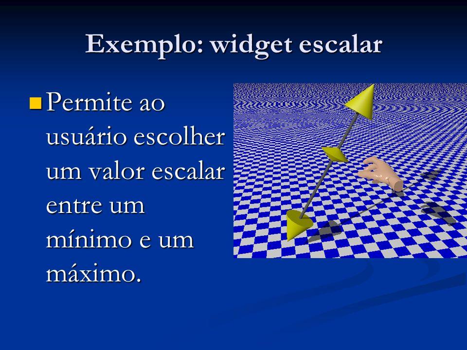 Exemplo: widget escalar Permite ao usuário escolher um valor escalar entre um mínimo e um máximo.