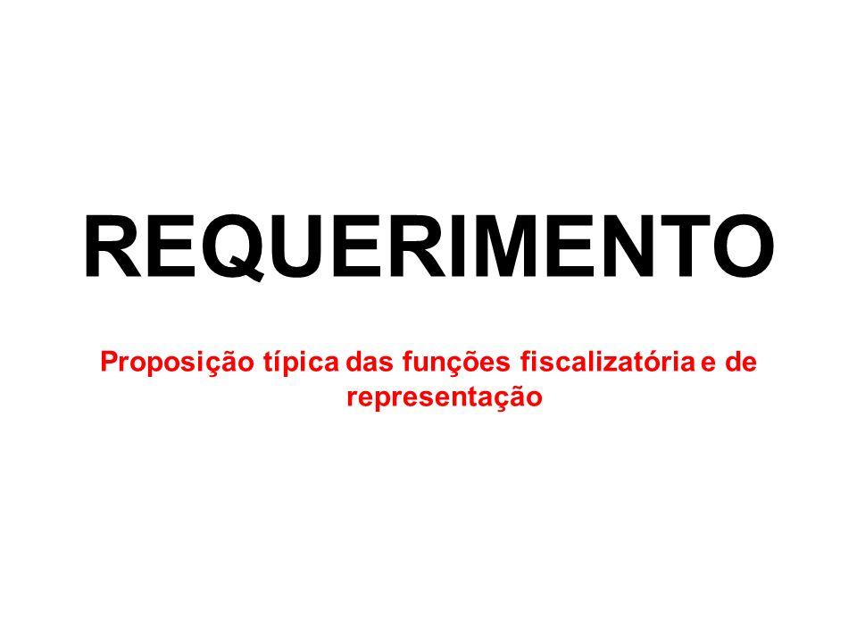 REQUERIMENTO Proposição típica das funções fiscalizatória e de representação