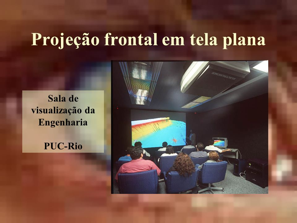 Projeção frontal em tela plana Sala de visualização da Engenharia PUC-Rio