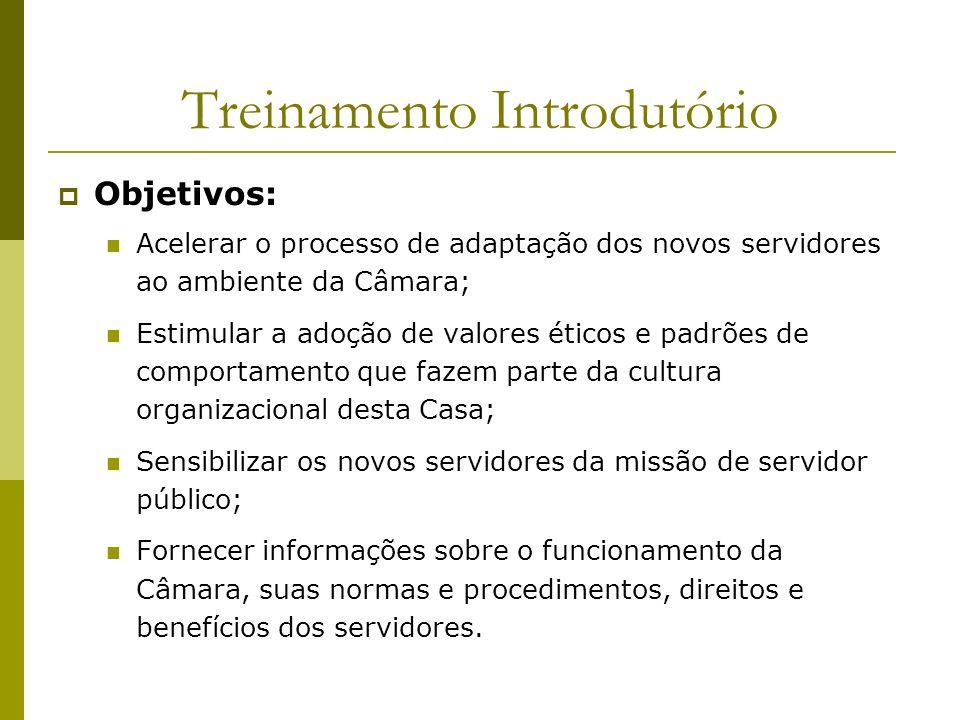 Objetivos: Acelerar o processo de adaptação dos novos servidores ao ambiente da Câmara; Estimular a adoção de valores éticos e padrões de comportament