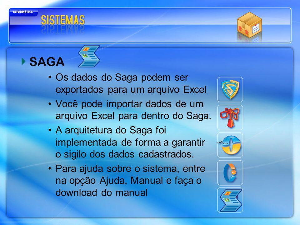 SAGA Os dados do Saga podem ser exportados para um arquivo Excel Você pode importar dados de um arquivo Excel para dentro do Saga. A arquitetura do Sa