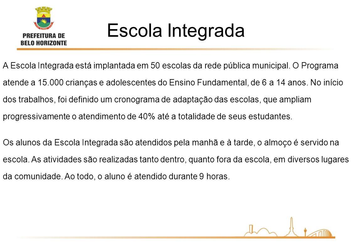 A Escola Integrada está implantada em 50 escolas da rede pública municipal. O Programa atende a 15.000 crianças e adolescentes do Ensino Fundamental,