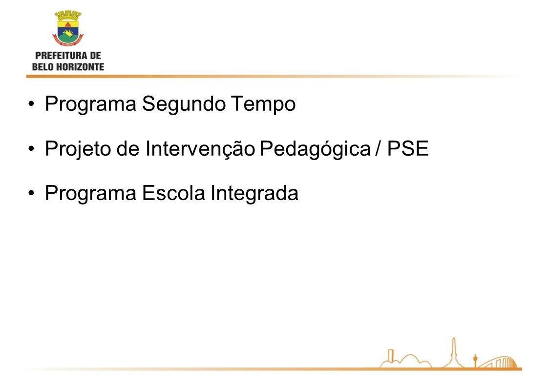 Programa Segundo Tempo Projeto de Intervenção Pedagógica / PSE Programa Escola Integrada
