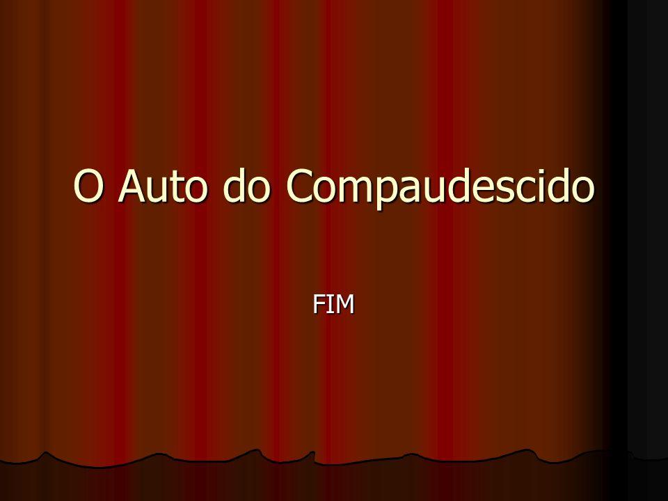 O Auto do Compaudescido FIM